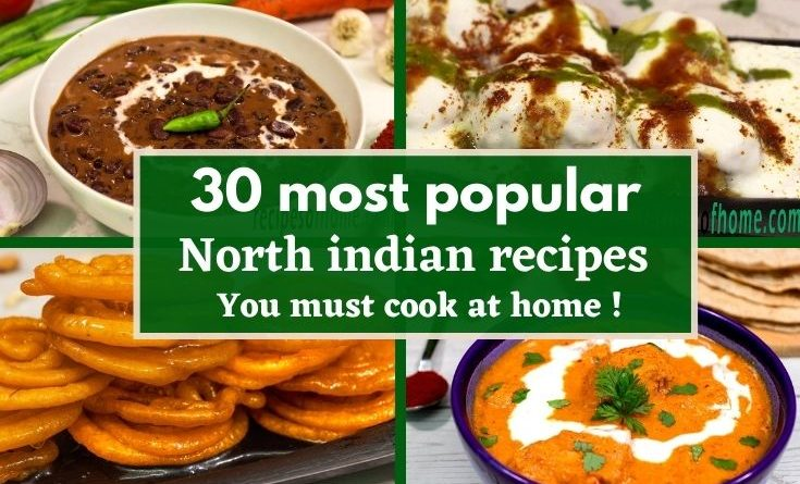 most popular north indian recipes , north indian dishes